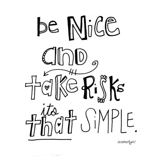 Nice + Risks = Happiness  Art Print