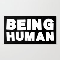Being Human Canvas Print
