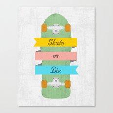 Skate or Die. Canvas Print