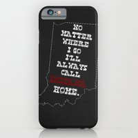 iPhone & iPod Case featuring No Matter Where I Go I'll Always Call INDIANA Home. by NC Stewart