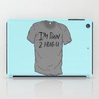 I'm Fixin 2 Hug U iPad Case