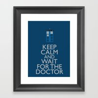 Keep Calm And Wait For T… Framed Art Print