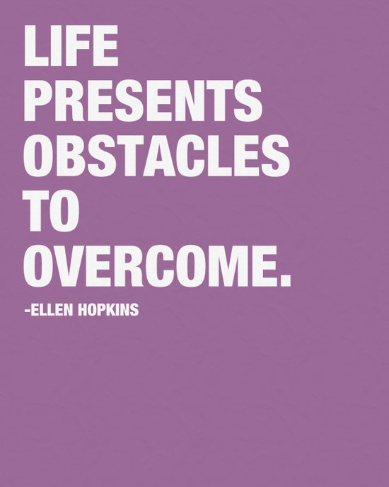 Life Presents Obstacles to Overcome. Art Print