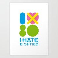 I Hate Eighties #2 Art Print