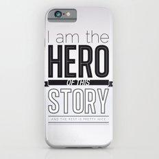Hero of my story iPhone 6s Slim Case