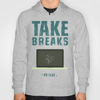 Take Breaks. A PSA For S… Hoody