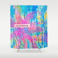 For Whatever Reason Shower Curtain