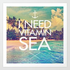 I Need Vitamin Sea Art Print