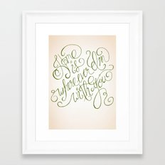 Home is wherever I'm with you.  Framed Art Print