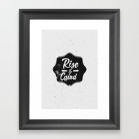Rise and Grind Framed Art Print