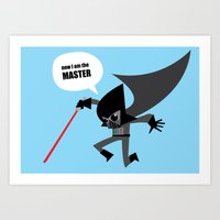 Now I.. Am The MASTER! Art Print