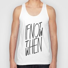 If Not Now Then When Unisex Tank Top