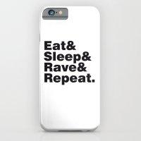 Eat & Sleep & Rave & Repeat. iPhone 6 Slim Case