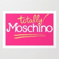 Totally Moschino Art Print