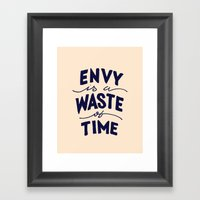 Envy Is A Waste Of Time Framed Art Print