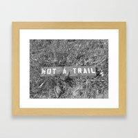 Not a Trail Framed Art Print
