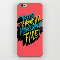 Run Through a Motherfucker Face iPhone & iPod Skin