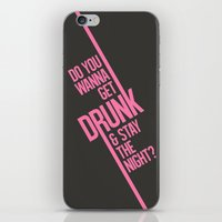 Do you wanna get drunk and stay the night? iPhone & iPod Skin