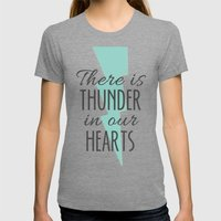 There Is Thunder In Our … Womens Fitted Tee Tri-Grey SMALL