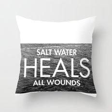 Salt Water Heals All Wounds Throw Pillow