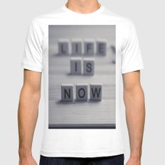 Life. Is. Now. White Mens Fitted Tee SMALL