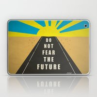 Quote: Do not fear the Future Laptop & iPad Skin