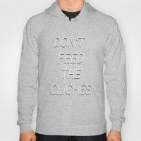 DON'T FEED THE CLICHÉS Hoody