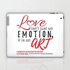 Love Isn't Just An Emotion, It Is An Art. Laptop & iPad Skin