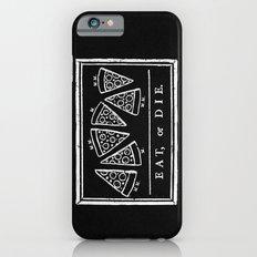 Eat, or Die (black) iPhone 6 Slim Case