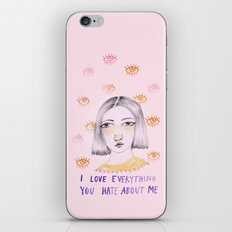 I love everything you hate about me iPhone & iPod Skin