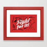 Fight For It Framed Art Print