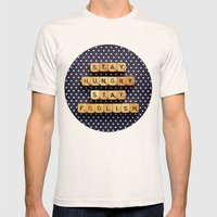 Stay Hungry Stay Foolish Mens Fitted Tee Natural SMALL