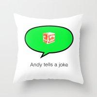andy tells a clean joke Throw Pillow