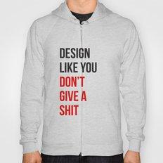 Design Like You... Hoody