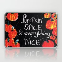 Pumpkin spice and everything nice Laptop & iPad Skin