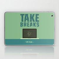Take Breaks. A PSA For S… Laptop & iPad Skin