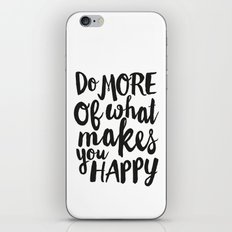 Do More Of What Makes You Happy iPhone & iPod Skin