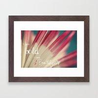 Bold and Beautiful Framed Art Print