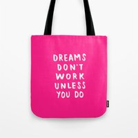 Dreams Don't Work Unless You Do - Pink & White Typography 02 Tote Bag