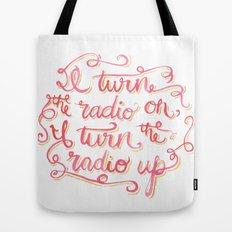 I Turn the Radio On Tote Bag