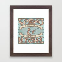 Spend the Time & Make it Right Framed Art Print