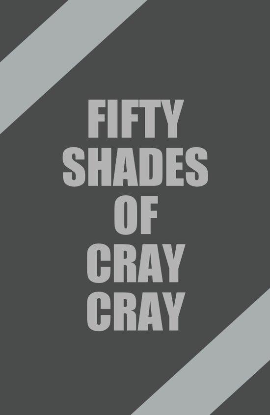 Fifty Shades of Cray Cray Art Print