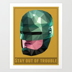 Stay Out of Trouble Art Print