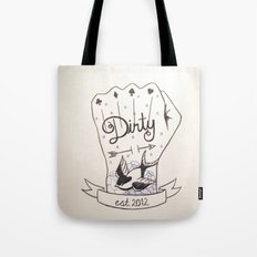 Dirty - Dirty Tote Bag