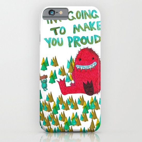 I'm Going To Make You Proud iPhone & iPod Case