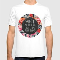 Ain't Nobody Got Time For That Mens Fitted Tee White SMALL