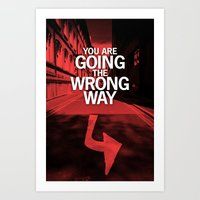 You Are Going The Wrong … Art Print