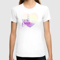 san francisco T-shirts featuring San Francisco by John W. Hanawalt