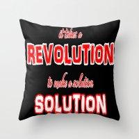 It Takes A Revolution To… Throw Pillow