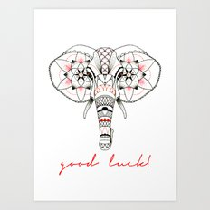 Good luck! Art Print